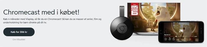 Få en gratis Chromecast, når du køber 4 måneders Viaplay