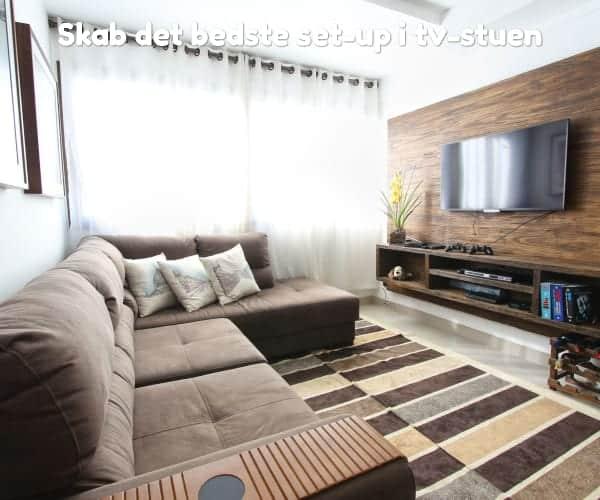Skab det bedste set-up i tv-stuen