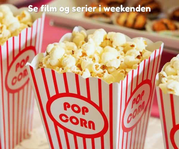Se film og serier i weekenden