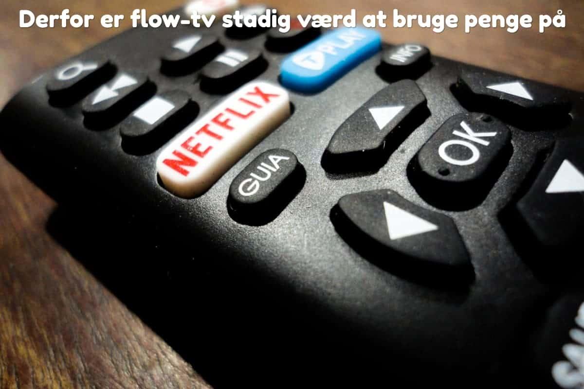 Derfor er flow-tv stadig værd at bruge penge på